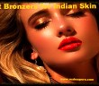 10 Best Bronzers for Indian Skin Tone