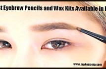 10 Best Eyebrow Pencils and Wax Kits Available in India