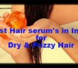 BEST HAIR SERUMS IN INDIA FOR DRY FRIZZY HAIR