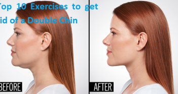 Top 10 Exercises to Get Rid of a Double Chin