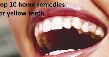 Top 10 home remedies for yellow teeth