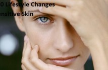 Top 10 Lifestyle Changes for Sensitive Skin