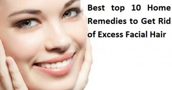 Best top 10 Home Remedies to Get Rid of Excess Facial Hair