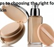 Best 10 Tips to Choose the Right Foundation For Your Skin