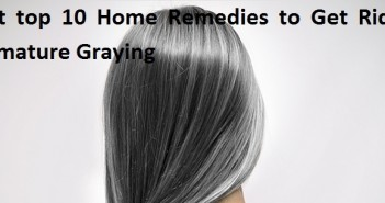 Best top 10 Home Remedies to Get Rid of Premature Graying