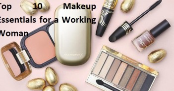 Top 10 Makeup Essentials for a Working Woman