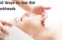 Top 10 Ways to Get Rid of Blackheads