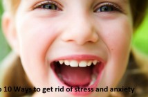 Top 10 Ways to Get Rid of Stress and Anxiety