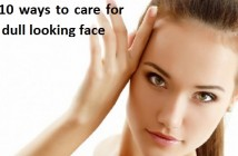 Top 10 effective home remedies to brighten dull face