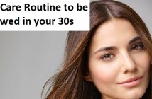 Skin Care Routine to be followed in your 30s