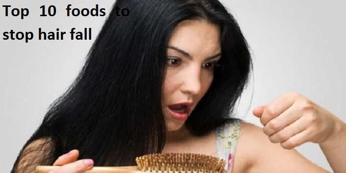 Top 10 Foods to Stop Hair Fall