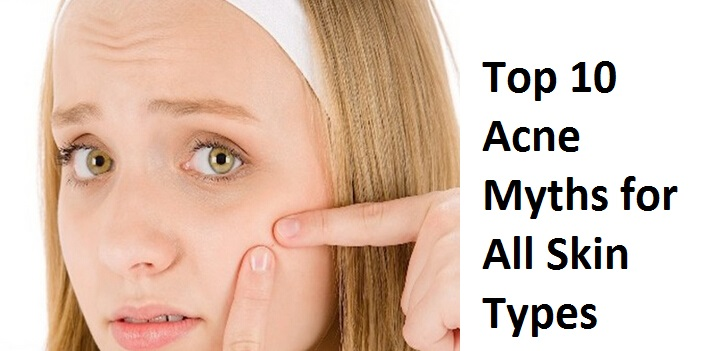 Top 10 Acne Myths for All Skin Types